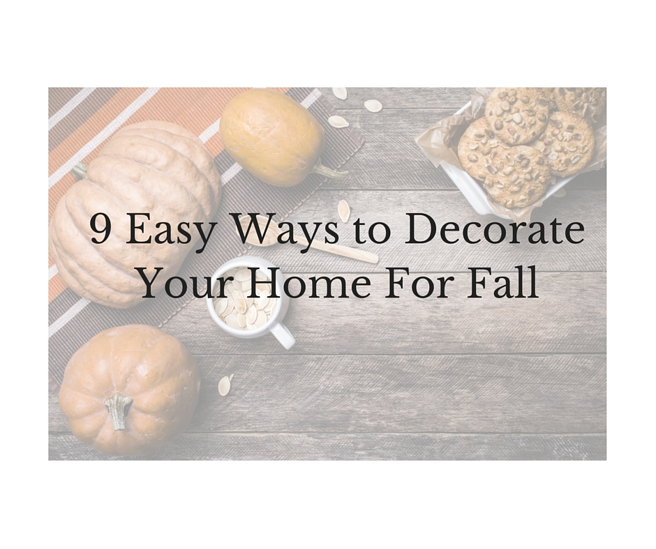 9 easy ways to decorate your home for the fall decorator for How to decorate home in simple way