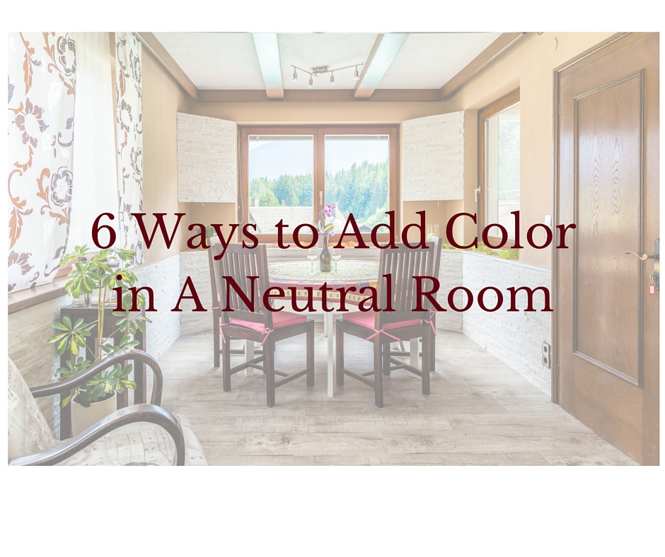 how to add color to a neutral living room 6 ways to add color in a neutral room decorator s voice 28323