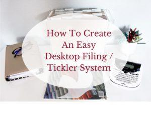 How to Create an Easy Desktop Filing / Tickler System