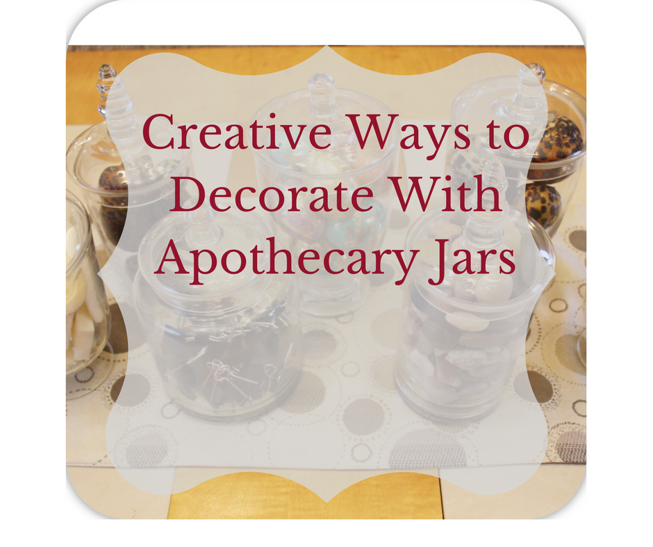 Creative Ways to Decorate With Apothecary Jars - Decorator\'s ...