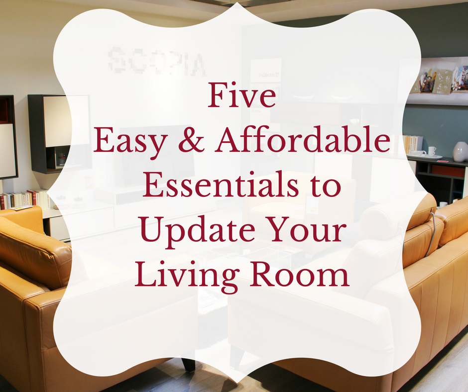 5 Easy And Affordable Essentials To Update Your Living Room