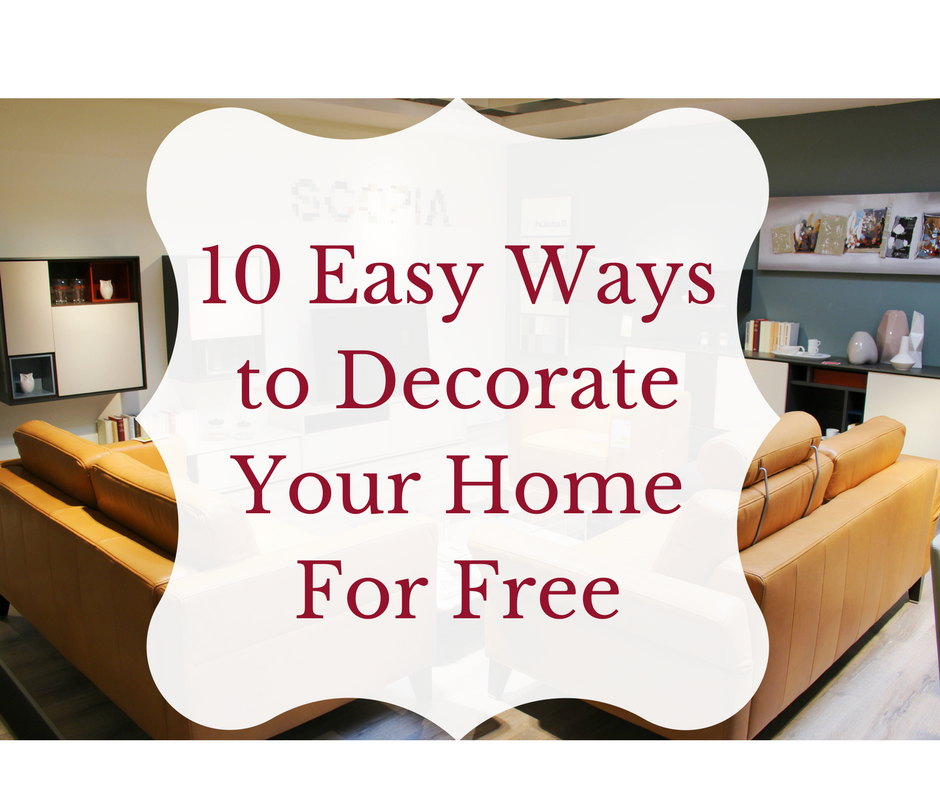 Ways to decorate your home for 28 images 10 simple Cheap easy ways to decorate your home